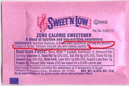 cancer-causing Saccharin in Sweet'n Low. Not so sweet, huh?